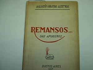 REMANSOS.CASI AFORISMOS. dedicatoria autografa.: Rivero Astengo,Agustin-