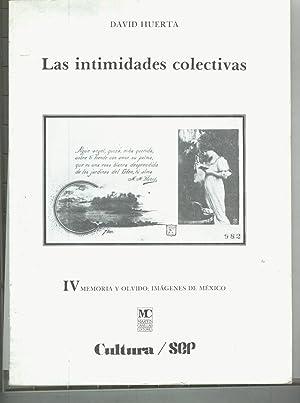 LAS INTIMIDADES COLECTIVAS.IV MEMORIA Y OLVIDO: IMAGENES: Huerta, David-