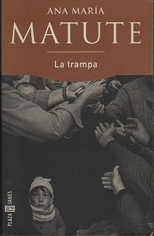 LA TRAMPA Colección 'Biblioteca de Ana María: MATUTE, ANA MARÍA