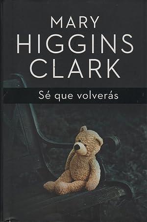 SÉ QUE VOLVERÁS Nuevo: MARY HIGGINS CLARK