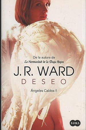 DESEO. ÁNGELES CAÍDOS II AUTORA DE LA: J.R. WARD -