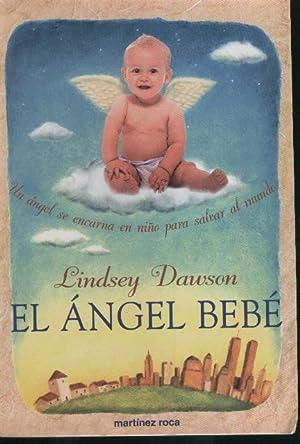 EL ANGEL BEBE Un angel se encarna en niño para salvar al mundo. La batalla entre el bien y ...