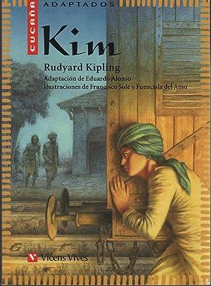 KIM Adaptacion de Eduardo Alonso ; Ilustracion de Farancisco Sole y Funcisla del Amo: Rudyard ...