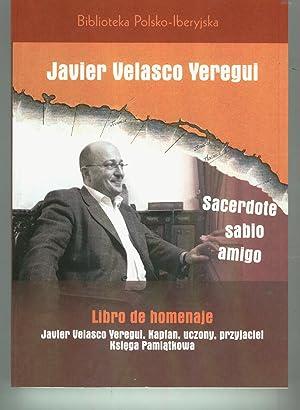 SACERDOTE, SABIO, AMIGO Libro de Homenaje Javier: Velasco Yeregui, Javier-