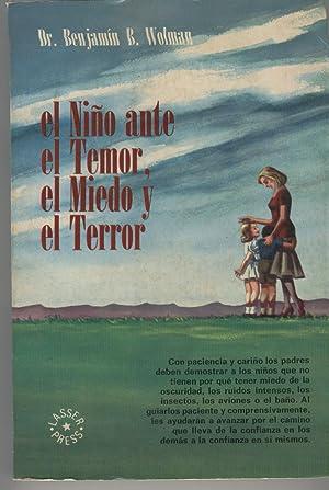 EL NIÑO ANTE EL TEMOR, EL MIEDO Y EL TERROR Muy buen estado: B. Wolman, Dr. Benjamín-