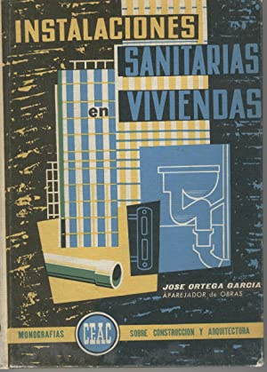 INSTALACIONES SANITARIAS EN VIVIENDAS Ilustraciones en b/n. Colección Monografí...