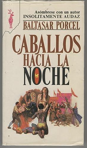 CABALLOS HACIA LA NOCHE Libros Reno. Premio: Porcel, Baltasar-