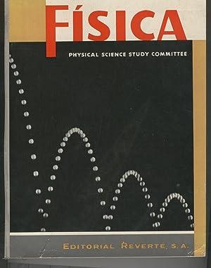 FISICA. PHYSICAL SCIENCE STUDY COMMITTEE Fotografía e Ilustraciones en b/n. Traducción J. Aguilar ...