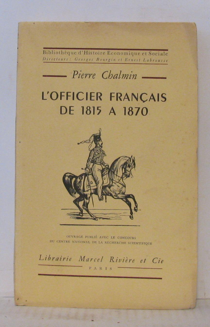 L'officier français de 1815 à 1870. de Chalmin Pierre