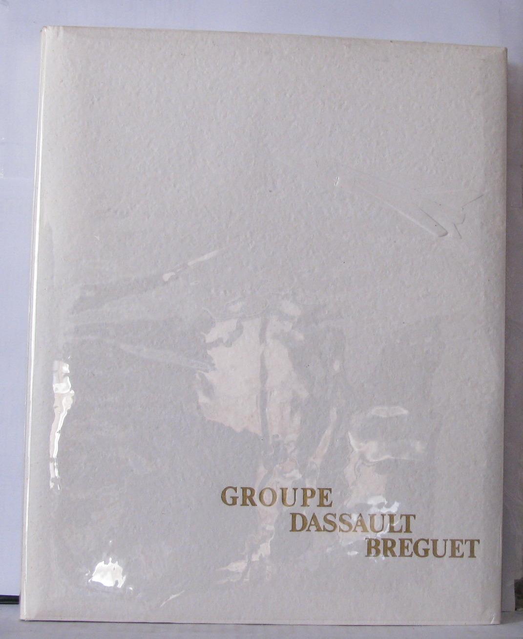 Historique du Groupe Dassault-Breguet Groupe Dassault Breguet [ ] [Couverture rigide] 150pp. Bon Etat in4 Cartonnage editeur sous jacquette Fiches techniques en fin d'ouvrage , bordure emboîtage usagée