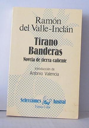 Tirano Banderas. Novela De Tierra Caliente: Valle-Inclan