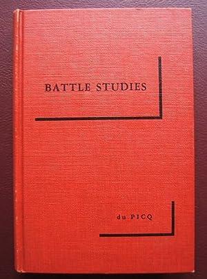 Battle Studies: Ancient and Modern Battle: du Picq, Ardant, Col.