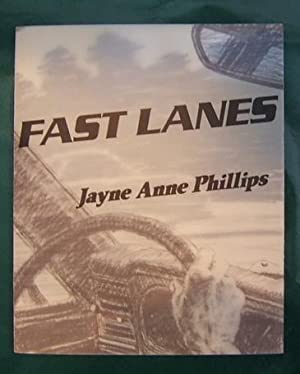 Fast Lanes.: Phillips, Jayne Anne.
