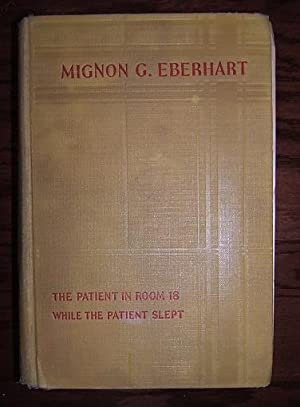 The M.G. Eberhart Omnibus: The Paitient in Room 18 [and] While the Patient Slept: Taber, Gladys) ...