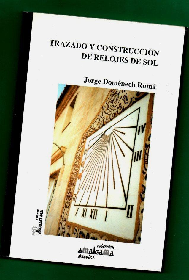 TRAZADO Y CONSTRUCCION DE RELOJES DE SOL. [Trazado y construcción de relojes de sol] - DOMENECH ROMA, Jorge [J. Doménech Romá]