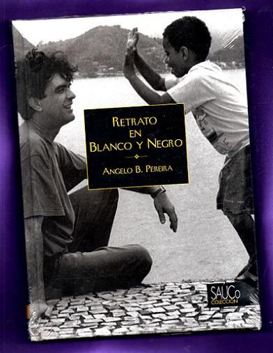RETRATO EN BLANCO Y NEGRO. - PEREIRA, Angelo B.