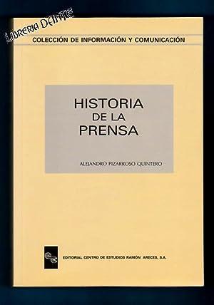 HISTORIA DE LA PRENSA. [Historia de la prensa]: PIZARROSO QUINTERO, Alejandro [A. Pizarroso ...