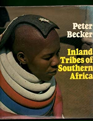 INLAND TRIBES OF SOUTHERN AFRICA.: BECKER, Peter