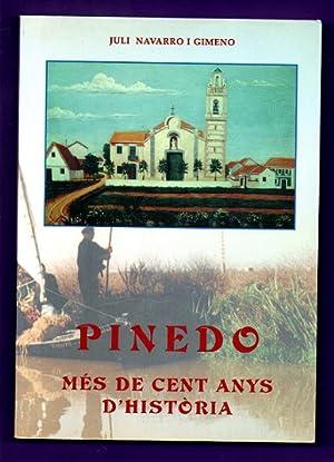 PINEDO, MES DE CENT ANYS D HISTORIA.: NAVARRO I GIMENO,