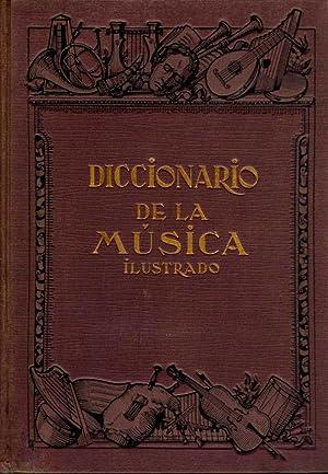 DICCIONARIO DE LA MUSICA ILUSTRADO : terminología, historia, biografía, bibliograf&...