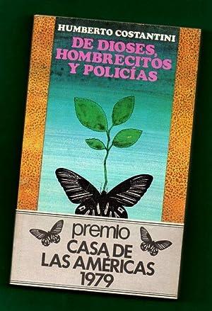 DE DIOSES, HOMBRECITOS Y POLICIAS. [De dioses,: COSTANTINI, Humberto [H.