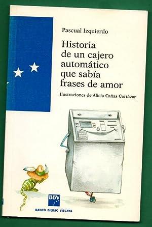 HISTORIA DE UN CAJERO AUTOMATICO QUE SABIA FRASES DE AMOR.: IZQUIERDO, Pascual