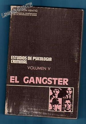 EL GANGSTER. (Estudios de psicología criminal, V).: HENTIG, Hans von