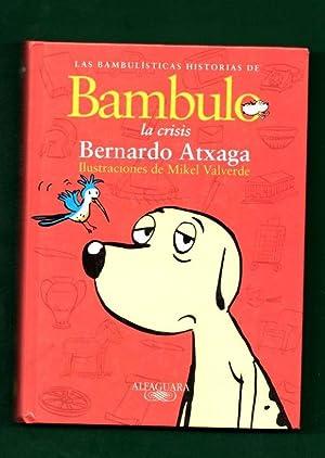 LAS BAMBULISTICAS HISTORIAS DE BAMBULO. 2: LA CRISIS. [Las bambulísticas historias de ...