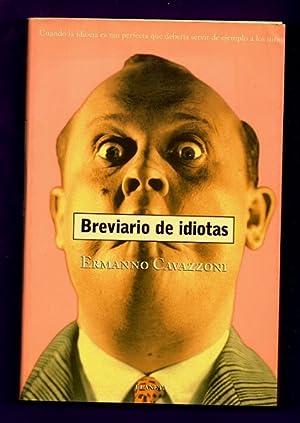BREVIARIO DE IDIOTAS : cuando la idiocia es tan perfecta que debería servir de ejemplo a los...