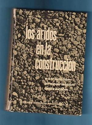 LOS ARIDOS EN LA CONSTRUCCION : extracción, preparación, utilización.: ...