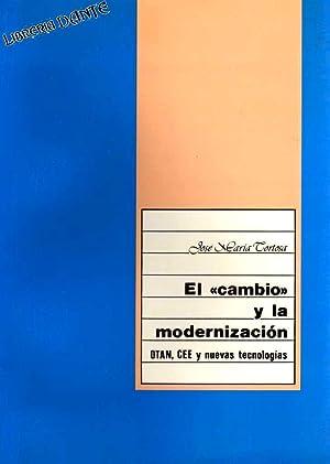 EL CAMBIO Y LA MODERNIZACION : OTAN,: TORTOSA, José María