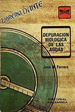 DEPURACION BIOLOGICA DE LAS AGUAS. (Depuración biológica de las aguas): FERRERO, José...