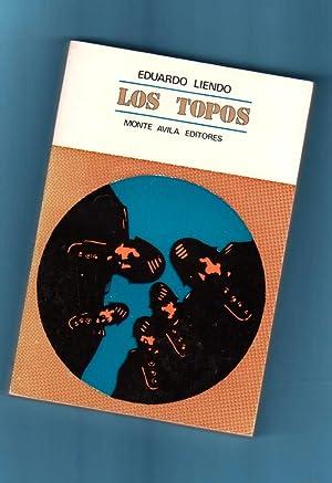 LOS TOPOS : novela - testimonio.: LIENDO, Eduardo