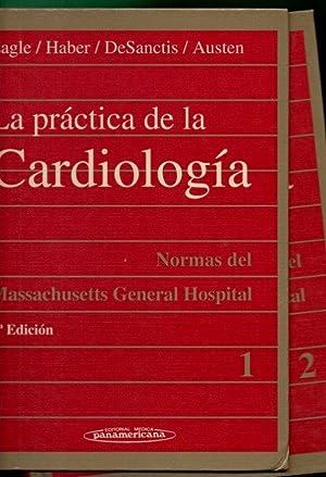 LA PRACTICA DE LA CARDIOLOGIA : normas del Massachusetts General Hospital (tomo 1 y 2).: EAGLE, Kim...