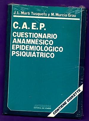 C.A.E.P.: CUESTIONARIO ANAMNESICO EPIDEMIOLOGICO PSIQUIATRICO. (+ disquette).: MARTI TUSQUETS, J.L....