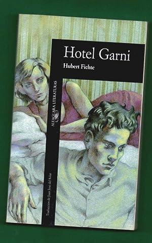 HOTEL GARNI. [Hotel Garni]: FICHTE, Hubert [H. Fichte]