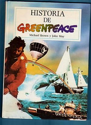 HISTORIA DE GREENPEACE.: BROWN, Michael ; MAY, John