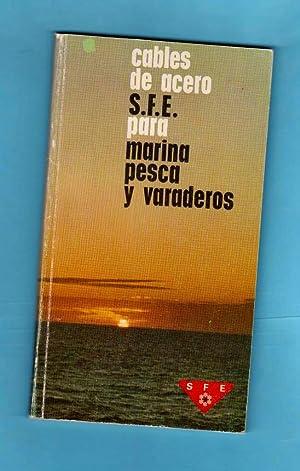 CABLES DE ACERO S.F.E. PARA MARINA, PESCA Y VARADEROS.: SOCIEDAD FRANCO ESPAÑOLA (S.F.E.) (SFE)