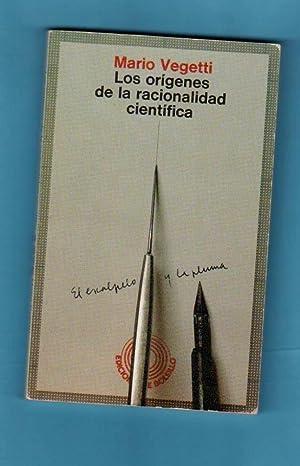 LOS ORIGENES DE LA RACIONALIDAD CIENTIFICA : el escalpelo y la pluma. (Los orígenes de la ...