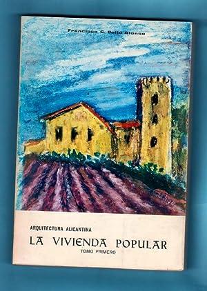 LA VIVIENDA POPULAR : ARQUITECTURA ALICANTINA. Tomo: SEIJO ALONSO, Francisco