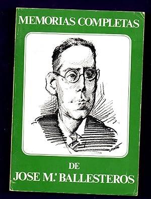 MEMORIAS COMPLETAS DE JOSE Mª BALLESTEROS.: BALLESTEROS, José María