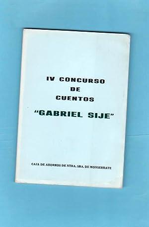 IV CONCURSO DE CUENTOS GABRIEL SIJE. (4º: RAMOS, Vicente (V.