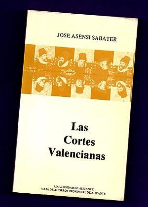 LAS CORTES VALENCIANAS. [Las Cortes Valencianas]: ASENSI SABATER, José