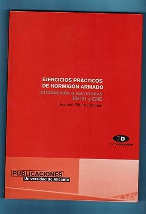 EJERCICIOS PRACTICOS DE HORMIGON ARMADO : introducción a las normas EH-91 y EHE. (Ejercicios...