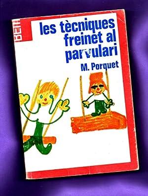 LES TECNIQUES FREINET AL PARVULARI.: PORQUET, Madeleine