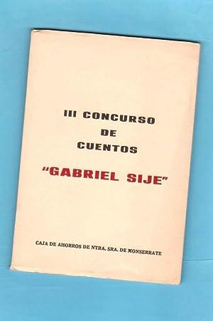 III CONCURSO DE CUENTOS GABRIEL SIJE : SIJE, Gabriel [Justino