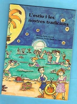 L ESTIU I LES NOSTRES TRADICIONS. (L'estiu: FERRER ESCRIVA, Vicenta