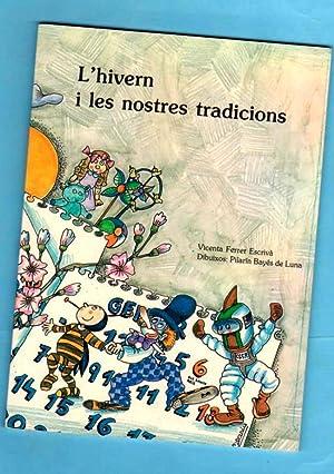 L HIVERN I LES NOSTRES TRADICIONS. (L'hivern i les nostres tradicions): FERRER ESCRIVA, ...
