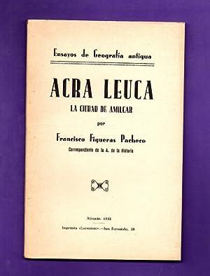 ACRA LEUCA : LA CIUDAD DE AMILCAR. [Acra Leuca : la ciudad de Amílcar]: FIGUERAS PACHECO, ...