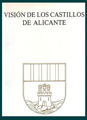 VISION DE LOS CASTILLOS DE ALICANTE. [Visión: LLOBREGAT CONESA, Enrique
